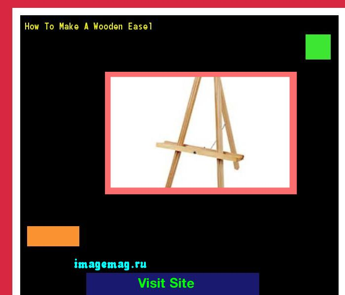 How To Make A Wooden Easel 140024 - The Best Image Search
