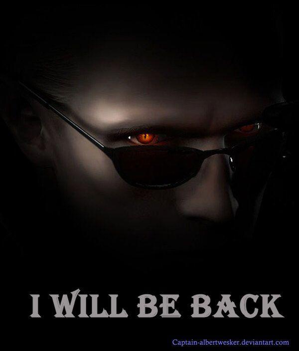 Albert Wesker: I Will Be Back by Captain-AlbertWesker on @DeviantArt