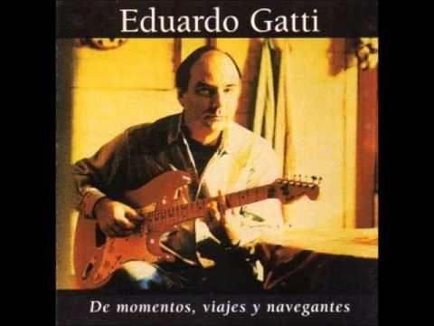 Eduardo Gatti - De Momentos, Viajes y Navegantes (Album Completo)