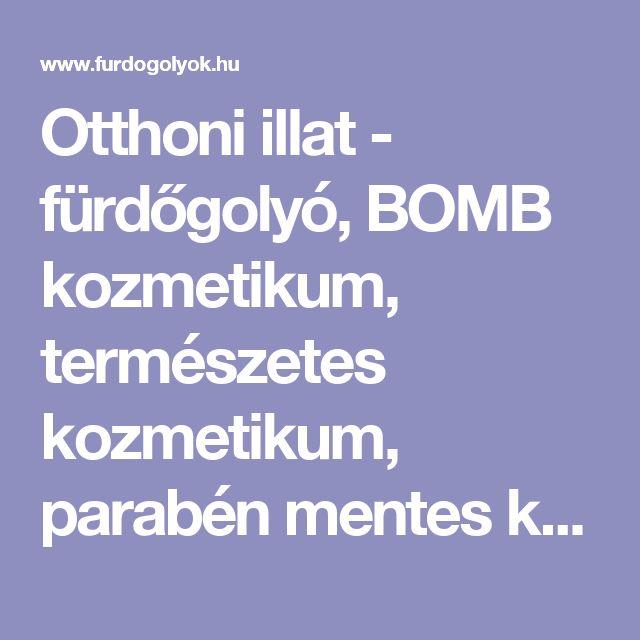 Otthoni illat - fürdőgolyó, BOMB kozmetikum, természetes kozmetikum, parabén mentes kozmetikum - Bomb Cosmetics Magyarország
