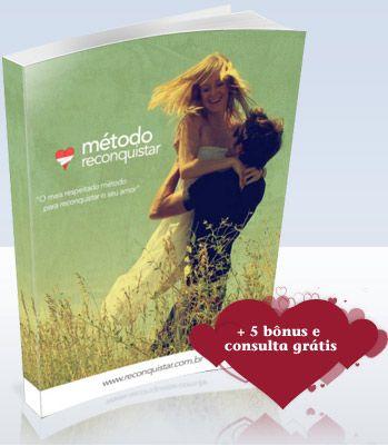 Método Reconquistar - Como Reconquistar Um Amor