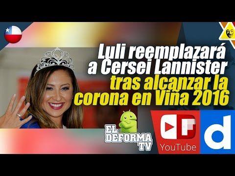 Luli reemplazará a Cersei Lannister tras alcanzar la corona en Viña 2016