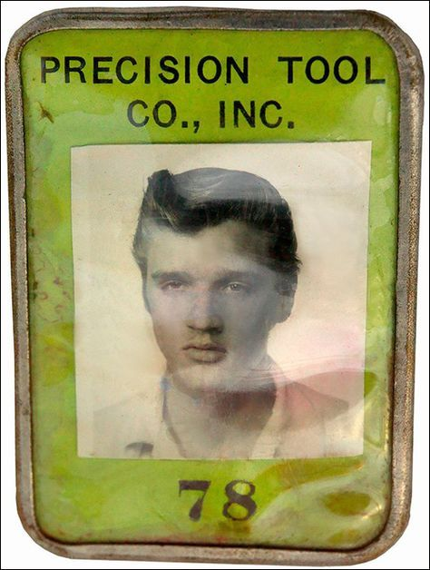 Before he was the King of Rock 'n' Roll, he was an employee at Precision Tool.