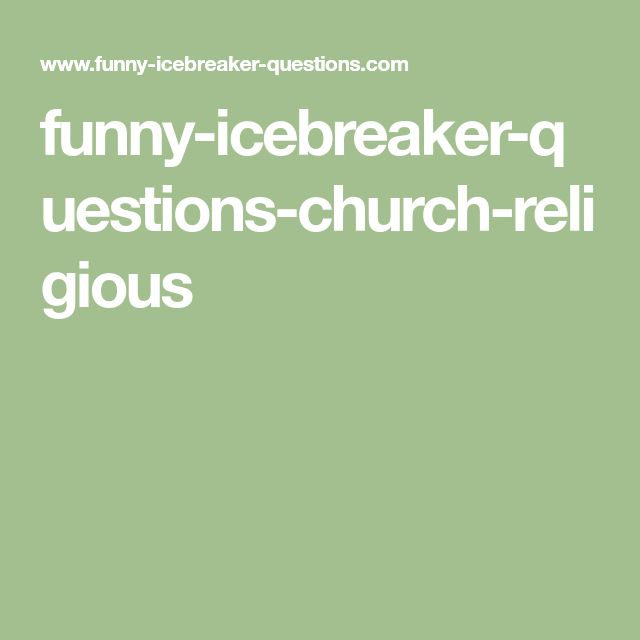 funny-icebreaker-questions-church-religious