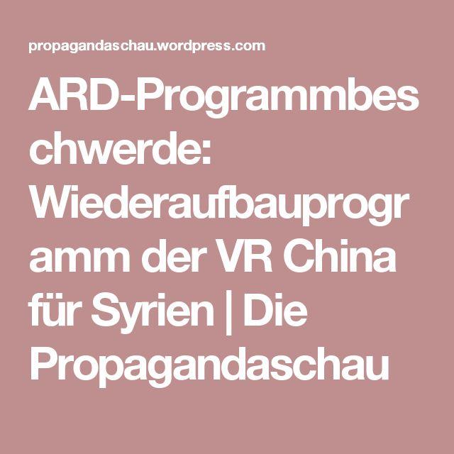ARD-Programmbeschwerde:  Wiederaufbauprogramm der VR China für Syrien   Die Propagandaschau