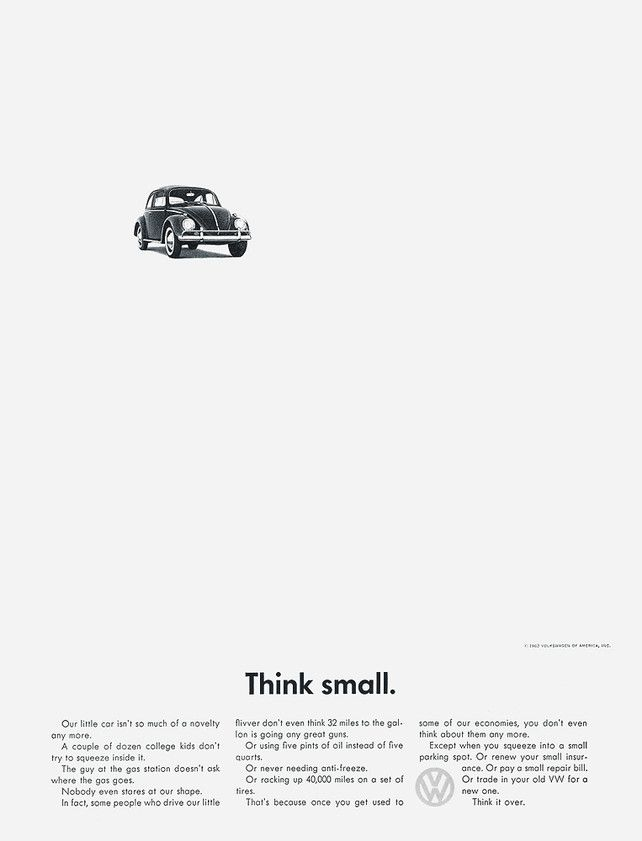 "Clever copy and simple graphics were hallmarks of mid-century advertising-- qualities perfectly embodied by Volkswagen's iconic ""Think Small"" campaign. Doyle Dane Bernbach designed the ad shown here in 1962, which still stands as one of the greatest of all time."