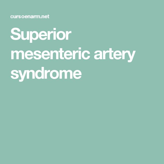 Superior mesenteric artery syndrome