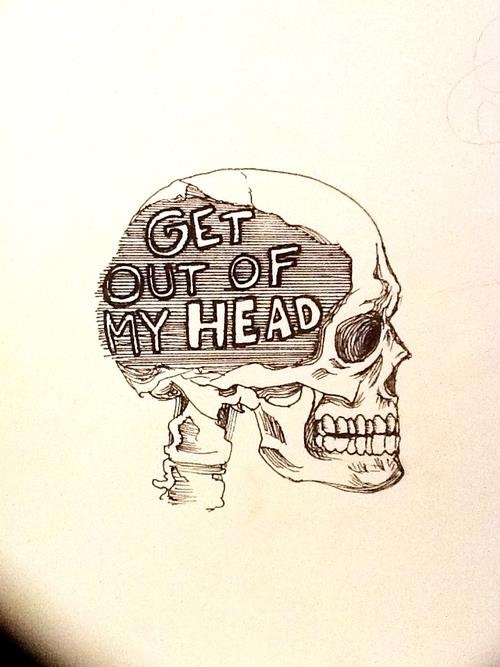 get out of my head