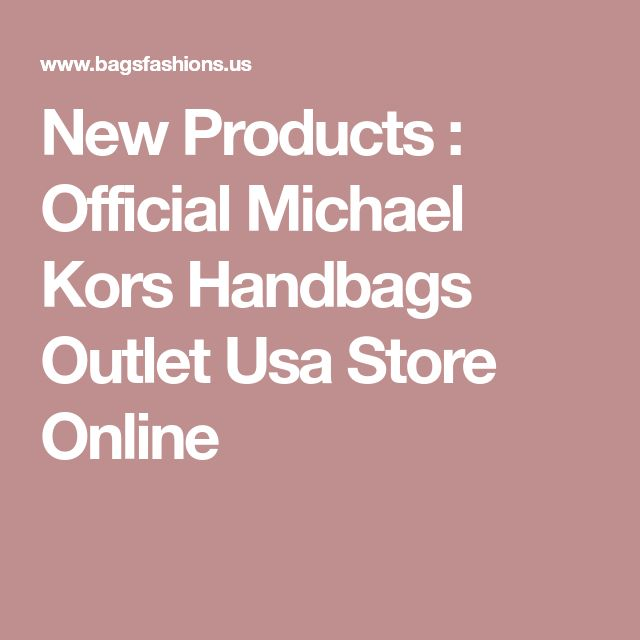 New Products : Official Michael Kors Handbags Outlet Usa Store Online