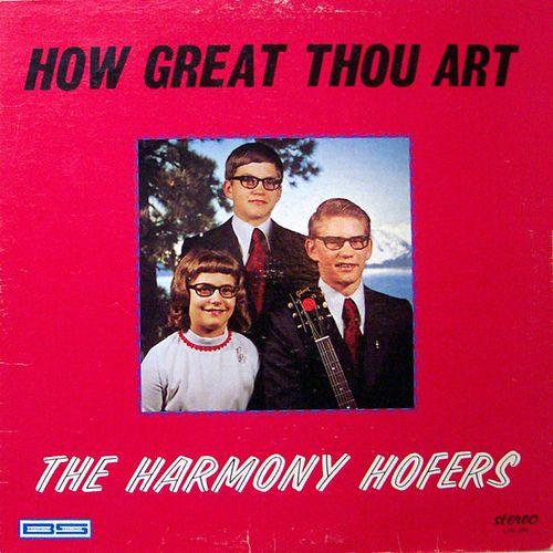 The Harmony Hofers - How Great Thou Art