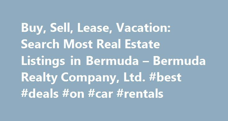 Buy, Sell, Lease, Vacation: Search Most Real Estate Listings in Bermuda – Bermuda Realty Company, Ltd. #best #deals #on #car #rentals http://rental.remmont.com/buy-sell-lease-vacation-search-most-real-estate-listings-in-bermuda-bermuda-realty-company-ltd-best-deals-on-car-rentals/  #property search rent # For Sale Summerland Available to International purchasers – 1.241 acres, ARV $168,000 (4 or 5 bed, 4 baths), 5300 square foot gross, 40 x 19 swimming pool with diving board, games room…