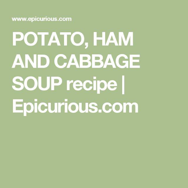 POTATO, HAM AND CABBAGE SOUP recipe   Epicurious.com