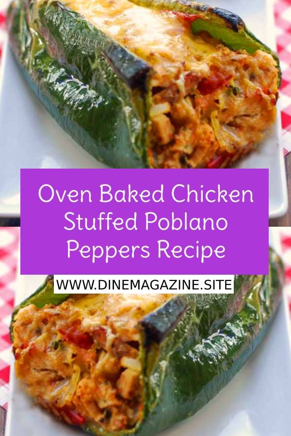 Oven Baked Chicken Stuffed Poblano Peppers Recipe Peppers Recipes Poblano Peppers Recipes Stuffed Peppers