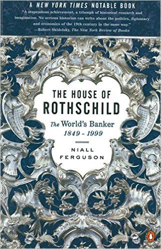 The House of Rothschild: The World's Banker 1849-1999: 2: The World's Banker, 1849-1998: Amazon.co.uk: Niall Ferguson: 9780140286625: Books