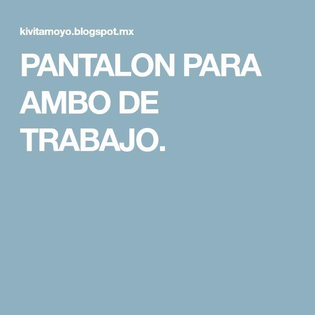 PANTALON PARA AMBO DE TRABAJO.