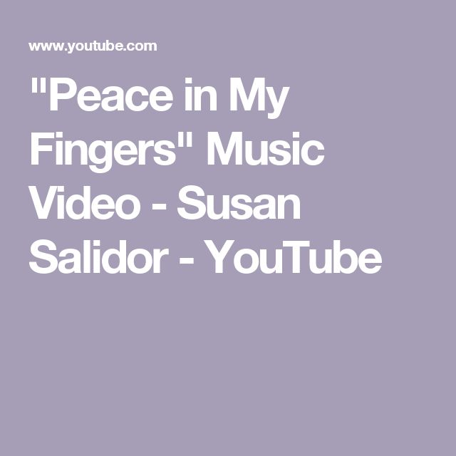 """Peace in My Fingers"" Music Video - Susan Salidor - YouTube"