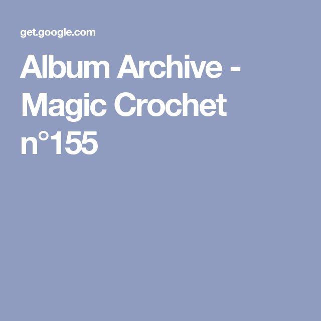 Album Archive - Magic Crochet n°155