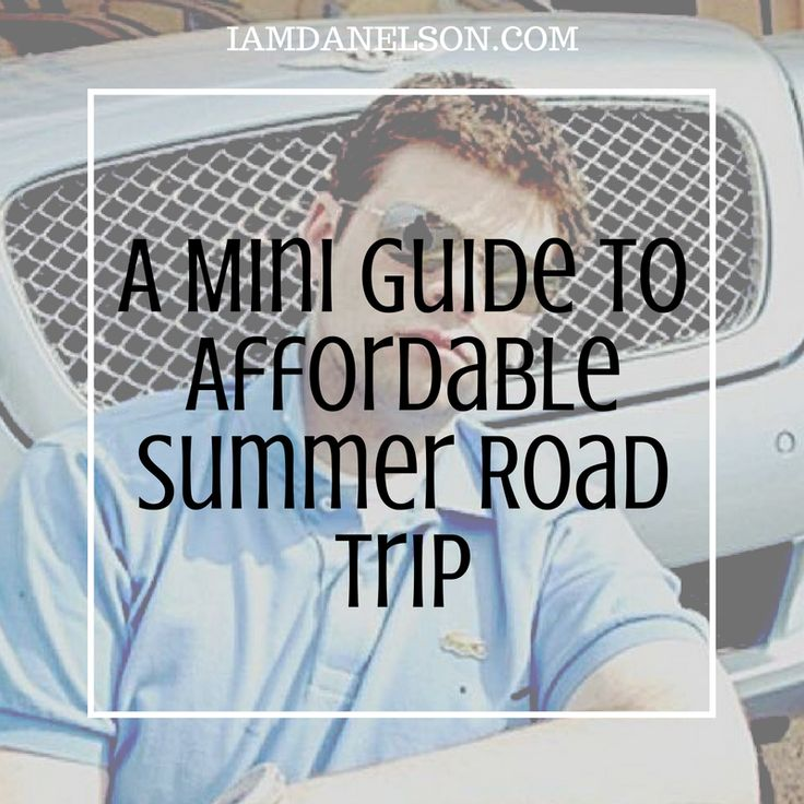 Read our latest guest blogger Johnathan's guide to affordable roading tripping this summer!