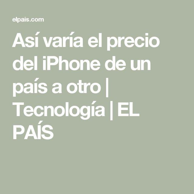 Así varía el precio del iPhone de un país a otro | Tecnología | EL PAÍS