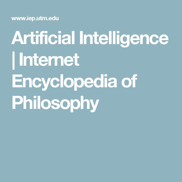 Artificial Intelligence | Internet Encyclopedia of Philosophy