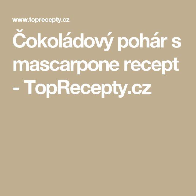 Čokoládový pohár s mascarpone recept - TopRecepty.cz