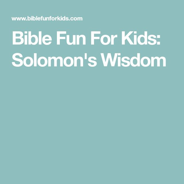 Bible Fun For Kids: Solomon's Wisdom