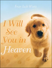 by Franciscan friar Jack WintzFriar Jack, Jack Wintz, Dog Lovers, Heavens Dogs, Book Worth, Pets, Dogs Lovers, Jack O'Connel, I Will