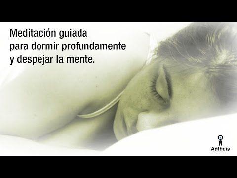 Meditación guiada para dormir profundamente y despejar la mente