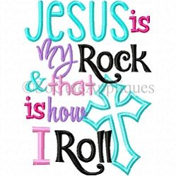 Jesus Is My Rock and That Is How I Roll Applique - 5x7 | What's New | Machine Embroidery Designs | SWAKembroidery.com So Cute Appliques