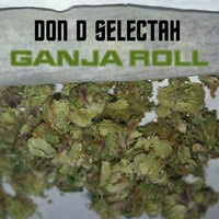 $$$ WHAT HE ^ SAID #WHATDIRT $$$ Don D Selectah - Ganja Roll by ⥤⥤⥤Don D Selectah⥢⥢⥢ on SoundCloud