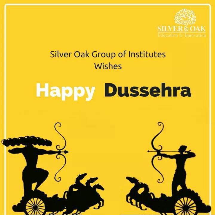 """A time for celebration. A time for victory of god over bad. A time when world see the example of power of good.  Let us continue the same """"true"""" spirit.   Silver Oak Group of Institutes wishes Happy Dussehra  #SilverOak #Dussehra #Raama #Ravan #Blessings #PowerOfGood #GOD #SOCET"""