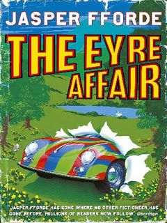 Girl with her Head in a Book: Review: The Eyre Affair, Jasper Fforde