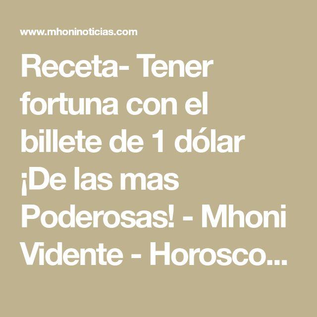 Receta- Tener fortuna con el billete de 1 dólar ¡De las mas Poderosas! - Mhoni Vidente - Horoscopos y Predicciones