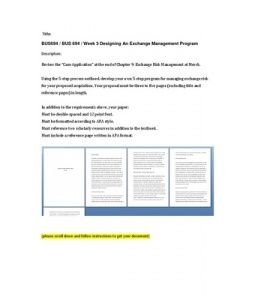 """Review the """"Case Application"""" at the end of Chapter 9: Exchange Risk Management at Merck.  Using the 5-step process outlined, develop your own 5-step program for managing exchange risk for your proposed acquisition. Your proposal must… (More)"""