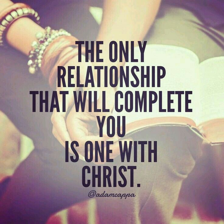 Only a relationship with Christ will complete you
