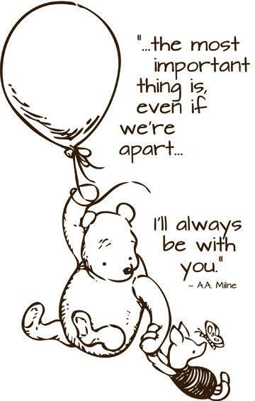 The most important thing is, even if we're apart... I'll always be with you.