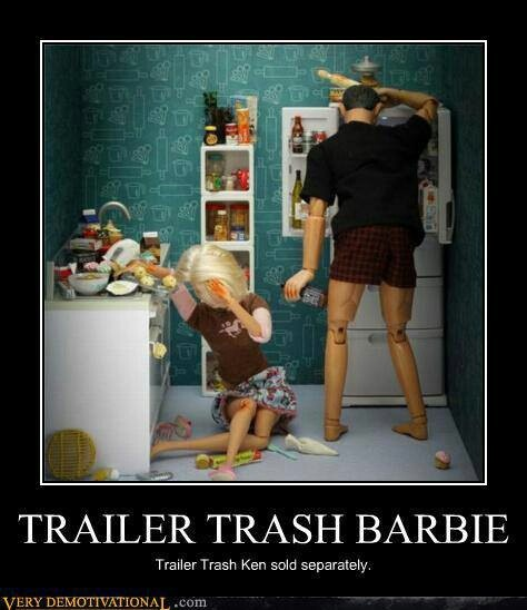 This is what my Euky tried to make me become !!! He's so mad because I wouldn't be submissive and become his dream trailer trash girl .,, awe .., she's out there !!!! Don't worry you'll be sure to find her . Trucker Trash !!!