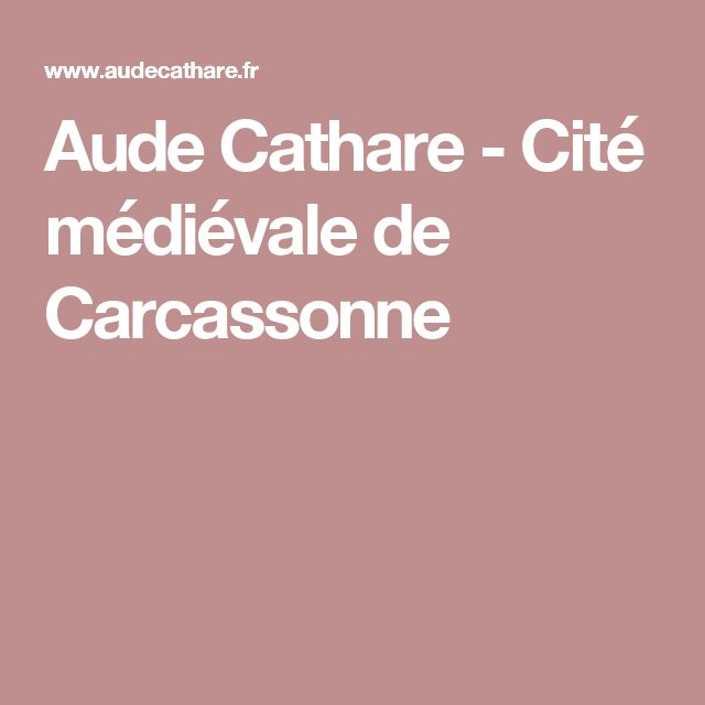 Aude Cathare - Cité médiévale de Carcassonne