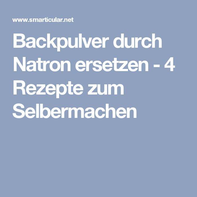 Backpulver durch Natron ersetzen - 4 Rezepte zum Selbermachen