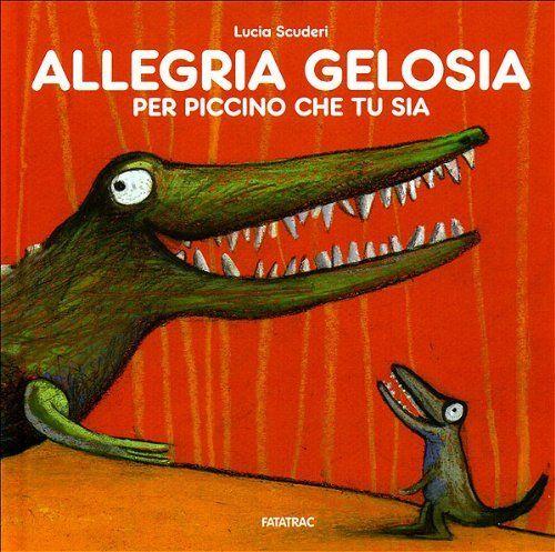 Allegria gelosia per piccino che tu sia di Lucia Scuderi, http://www.amazon.it/dp/888222225X/ref=cm_sw_r_pi_dp_Co8vsb1N0ECCQ