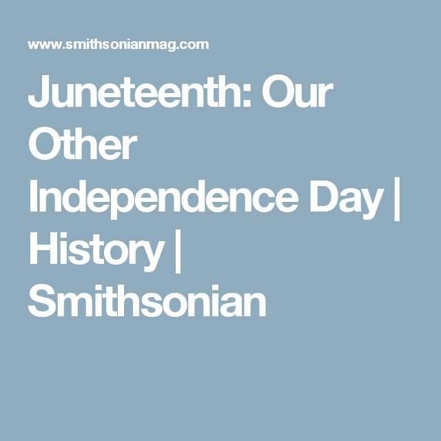 Juneteenth: Our Other Independence Day | History | Smithsonian