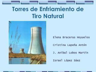 TEMARIO. IntroduccinFuncionamiento de la torre de refrigeracinClasificacinComponentes Principales problemas que afectan a las torres de enfriamientos Tratamientos a torres de enfriamientosConclusin . INTRODUCCIN. Las torres de enfriamiento es una instalacin que extrae calor del agua medi