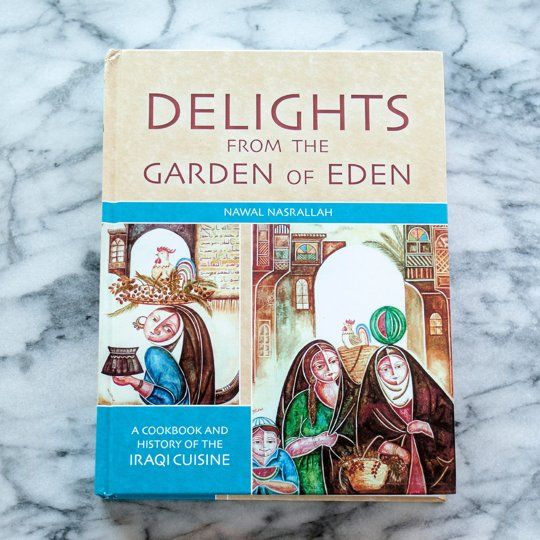Delights from the Garden of Eden by Nawal Nasrallah — New Cookbook