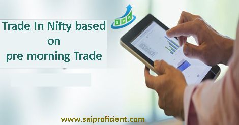 Trade In Nifty based on pre morning Trade:: There are many ways to trade in the Nifty Market. The morning session strategy is based on the fact that the NIFTY closely follow SGX Nifty in the morning session. The SGX Nifty stands for Singapore nifty index. It is traded in the Singapore exchange. It gives a good idea how the Nifty in Indian market behaves in the Indian Market.
