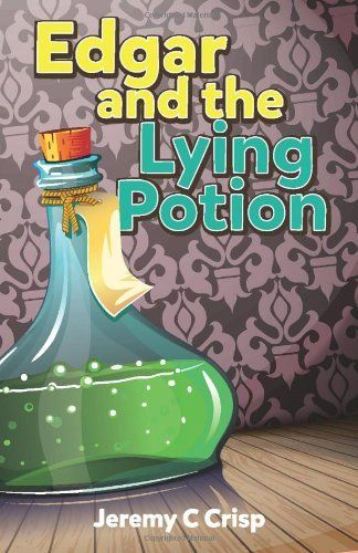 Edgar and the Lying Potion by Jeremy C Crisp Childrens Books #Reading