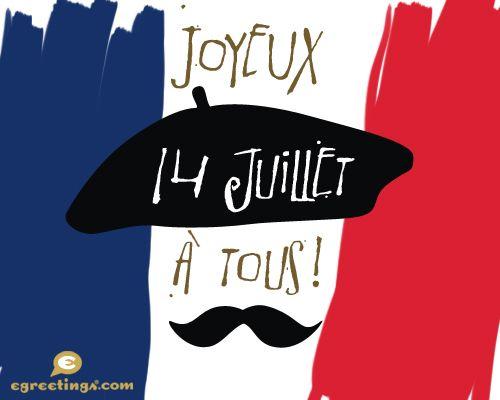 mesdames et messieurs.... Joyeux 14 Juillet from #egreetings.com