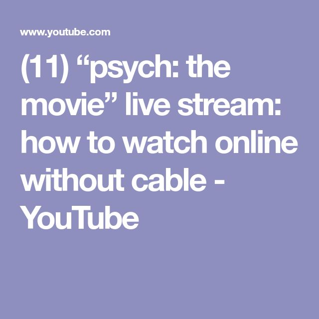 "(11) ""psych: the movie"" live stream: how to watch online without cable - YouTube"