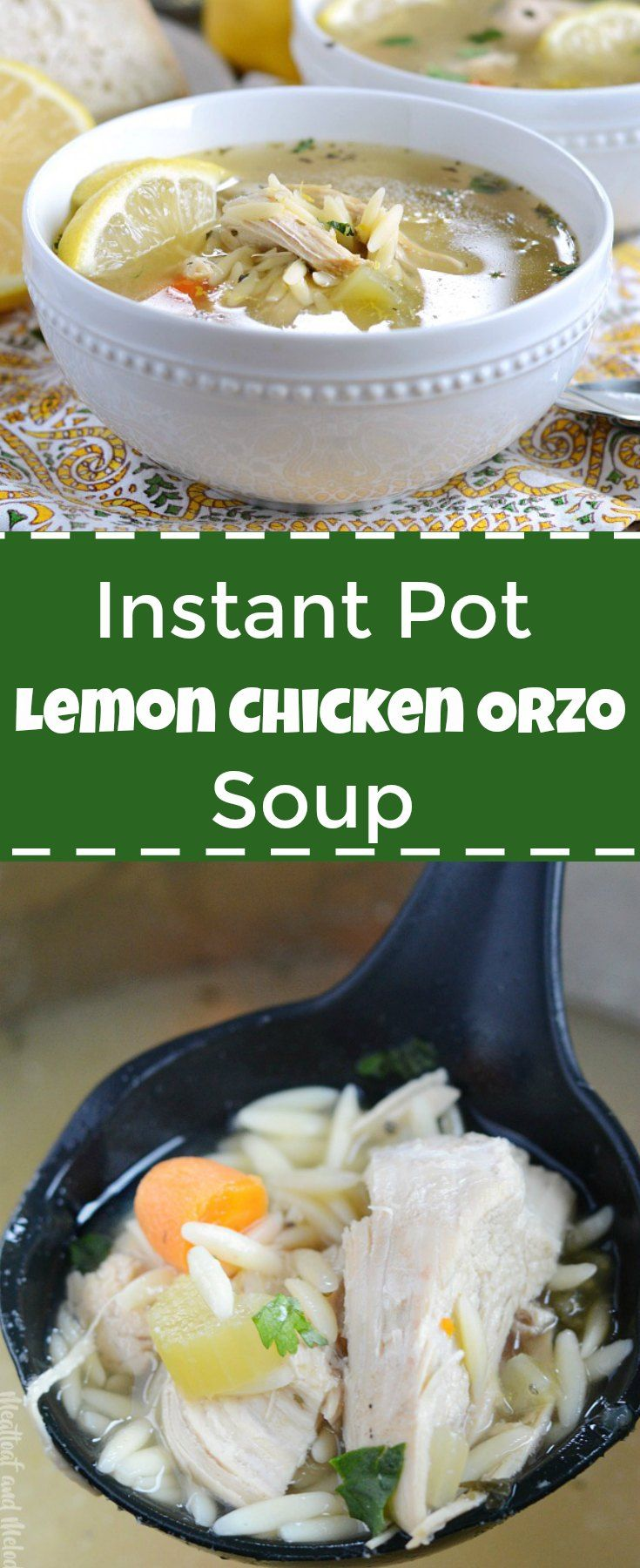 Instant Pot Lemon Chicken Orzo Soup - Quick and easy homemade chicken soup recipe made in the pressure cooker! from Meatloaf and Melodrama #instantpot #pressurecooker #easydinner