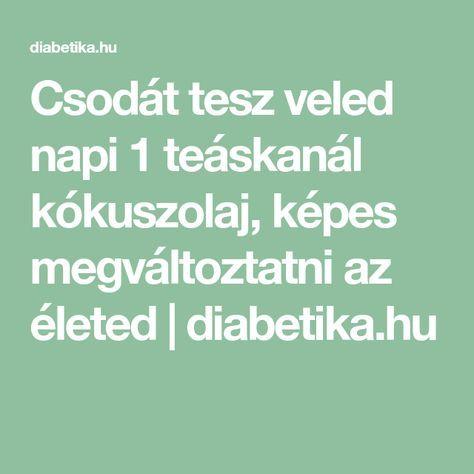 Csodát tesz veled napi 1 teáskanál kókuszolaj, képes megváltoztatni az életed | diabetika.hu