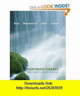Corporate Finance Core Principles and Applications (McGraw-Hill/Irwin Series in Finance, Insurance and Real Estate) (9780073530680) Stephen Ross, Randolph Westerfield, Jeffrey Jaffe, Bradford D. Jordan , ISBN-10: 0073530689  , ISBN-13: 978-0073530680 ,  , tutorials , pdf , ebook , torrent , downloads , rapidshare , filesonic , hotfile , megaupload , fileserve